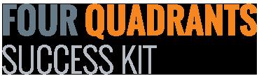 Four Quadrants Success Kit