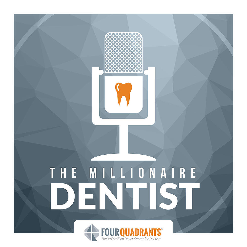 The Millionaire Dentist Podcast